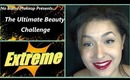 Ultimate Beauty Challenge Extreme Tag