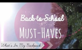 Back to School Must-Haves ♡  What's in My Backpack Edition