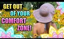 GET OUT OF YOUR COMFORT ZONE! │ EXPERIENCE SOMETHING NEW ♥