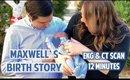 MAXWELL'S BIRTH STORY