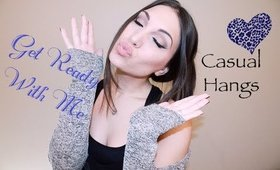 GRWM: Casual Hangs