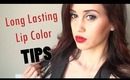 How To Keep Your Lip Color On All Day!