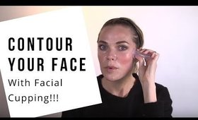 How to Contour Your Face with Facial Cupping