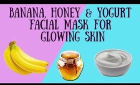 Banana, Honey & Yogurt Facial Mask for glowing skin