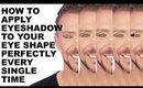 HOW TO APPLY EYESHADOW TO YOUR EYE SHAPE - BEGINNER + ADVANCED