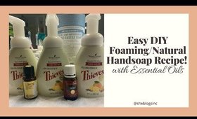 DIY - Easy Foaming Hand Soap With Essential Oils!