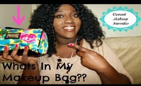 What's In My Makeup Bag/Current Makeup Favorites!