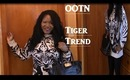 OOTN - How To Rock The Tiger Trend