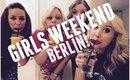 GIRLS WEEKEND IN BERLIN! | BeautyCreep