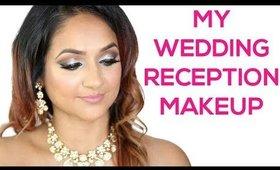 My Wedding Reception Makeup Tutorial | Indian GRWM