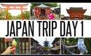 JAPAN DAY 1: FUSHIMI INARI IN KYOTO | WANDERLUSTYLE VLOG