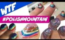 #POLISHMOUNTAIN #NAILART - YAY or NAY? | Dearnatural62