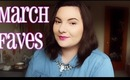 March Beauty & Fashion Favorites!   OliviaMakeupChannel