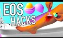 DIY EOS life hacks you NEED to try!
