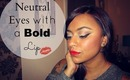 Tutorial: Neutral Eyes WIth A Bold Lip