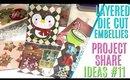 Layered Die Cuts Embellishment Swap, Embellishment Box Ideas Project Share #11