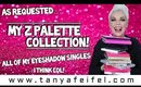 As Requested | My Z Palette Eyeshadow Collection! | All of My Singles… I Think Lol! | Tanya Feifel