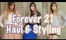 ♡ FOREVER 21 HAUL/STYLING ♡