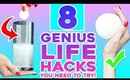 8 Genius Life Hacks You Need To Try!