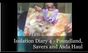 Isolation Diary Part Four - Poundland, Savers and Asda Shopping Haul