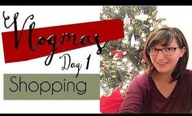 Vlogmas Day 1  Shopping