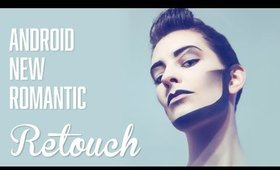 Android New Romantic | RETOUCH