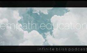 Empath Education 101 - Infinite Bliss Podcast Episode 12