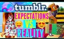 Expectations Vs Reality: TUMBLR INSPIRED!
