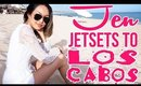 Jen Jetsets To Los Cabos | Travel Diary