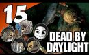 Dead By Daylight Ep. 15 - BABY COME BACK [The Hillbilly]