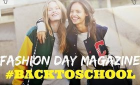 [FASHION DAY MAGAZINE #12] BACK TO SCHOOL 2014 • Trois idées de tenues  l  Three outfits ideas