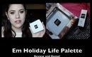 Em Holiday Life Palette! Review & Demo!