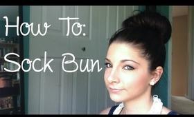 How To :: Sock Bun (2 ways!)