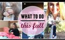 How to Have the Perfect Fall Day | Ideas for What to Do!