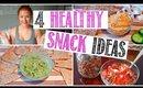 4 HEALTHY & EASY SNACK IDEAS!