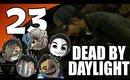 Dead By Daylight Ep. 23 - IT'S NOT THE DOOR LIGHT! [The Shape]