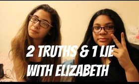 2 TRUTHS AND 1 LIE WITH ELIZABETH