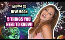 NEW MOON AUGUST 30 │ 5 THINGS YOU NEED TO KNOW TO GET READY!!