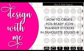 Design With Me | How to Make Foil-Ready Icon Planner Stickers in Silhouette Studio® | Bliss & Faith