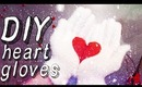 ✂♥- DIY ℋeart Gloves for Valentine's Day! cheap and easy! / spice up your plain gloves¸¸.•´¯`♥