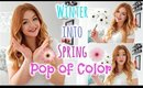 WINTER INTO SPRING MAKEUP: Pop of color!
