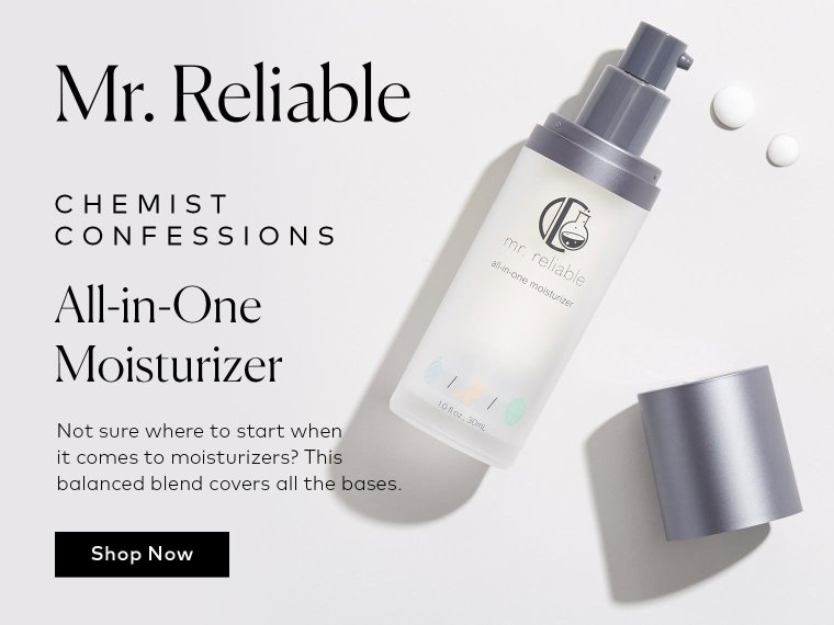 Meet Mr. Reliable, an all-in-one moisturizer – Shop now