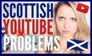 SCOTTISH PROBLEMS - YOUTUBE EDITION!