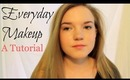 Everyday Makeup: A Tutorial