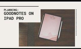 ♡Planning on my Ipad Pro - GOODNOTES