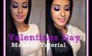 Valentines Day Makeup Tutorial*