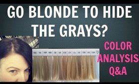 Going Gray | Going Grey - You Want to Go Blonde to Hide the Greys? | Going Blonde | Color Analysis