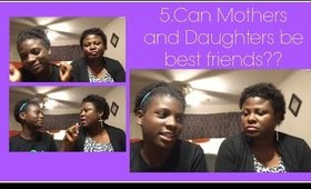 5 Can Mothers and Daughters be best friends?