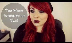 TMI | Too Much Information Tag ! | MRamosMUA