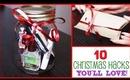 10 Christmas Hacks You'll Love!